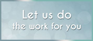let us do the work for you